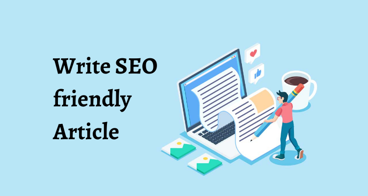 How to Write SEO friendly Article (Beginner To Advanced)